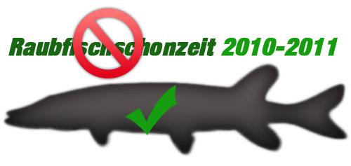 Raubfischschonzeit 2010-2011 Ende